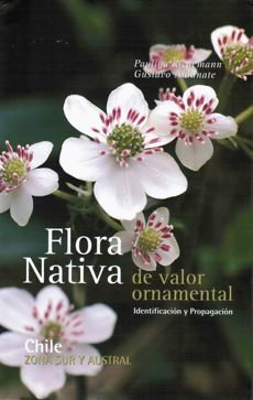 Flora nativa de valor ornamental sur